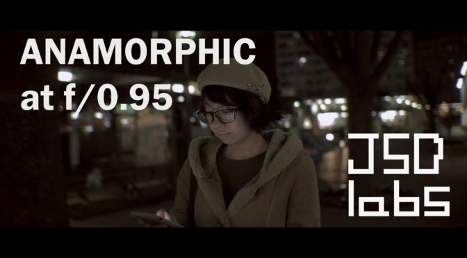 JSD Labs: Anamorphic at f/0.95